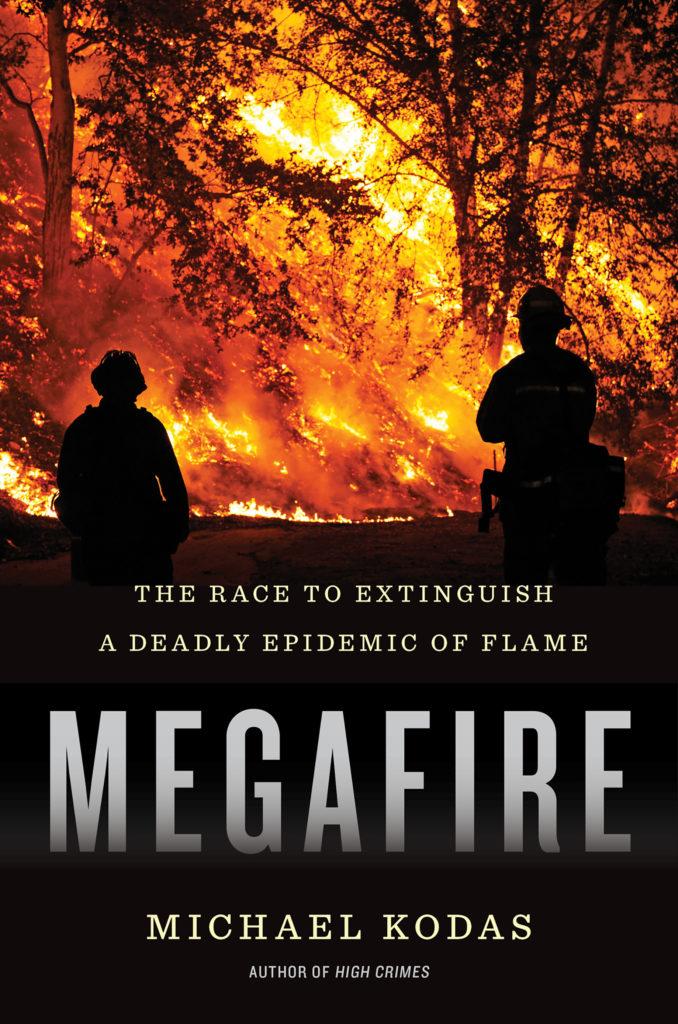 Megafire – A Book by Michael Kodas